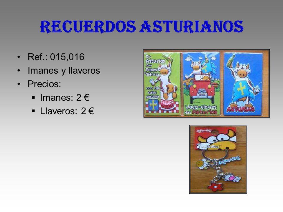 RECUERDOS ASTURIANOS Ref.: 015,016 Imanes y llaveros Precios: