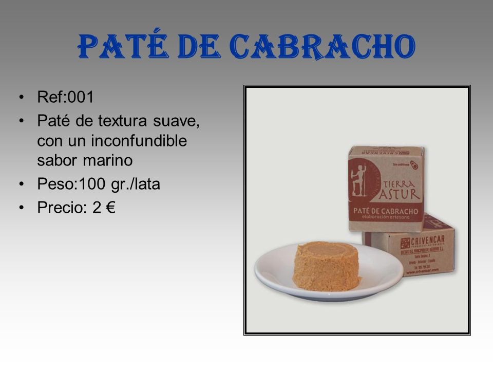 PATé DE CABRACHO Ref:001. Paté de textura suave, con un inconfundible sabor marino. Peso:100 gr./lata.