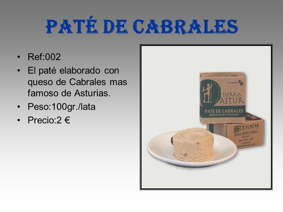 Paté de cabrales Ref:002. El paté elaborado con queso de Cabrales mas famoso de Asturias. Peso:100gr./lata.
