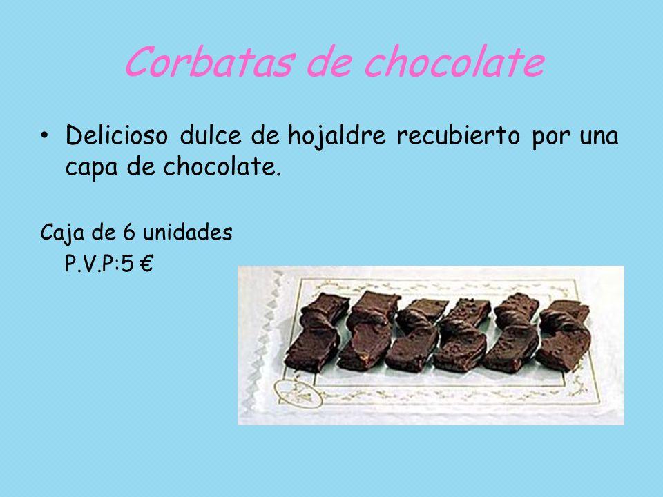Corbatas de chocolate Delicioso dulce de hojaldre recubierto por una capa de chocolate. Caja de 6 unidades.