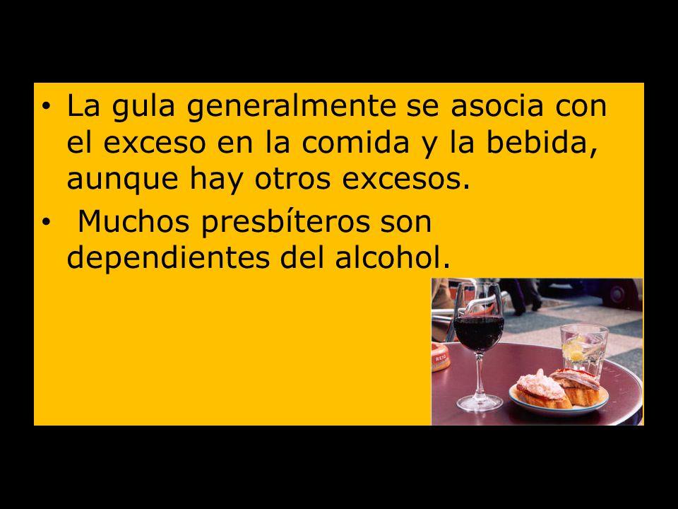 La gula generalmente se asocia con el exceso en la comida y la bebida, aunque hay otros excesos.
