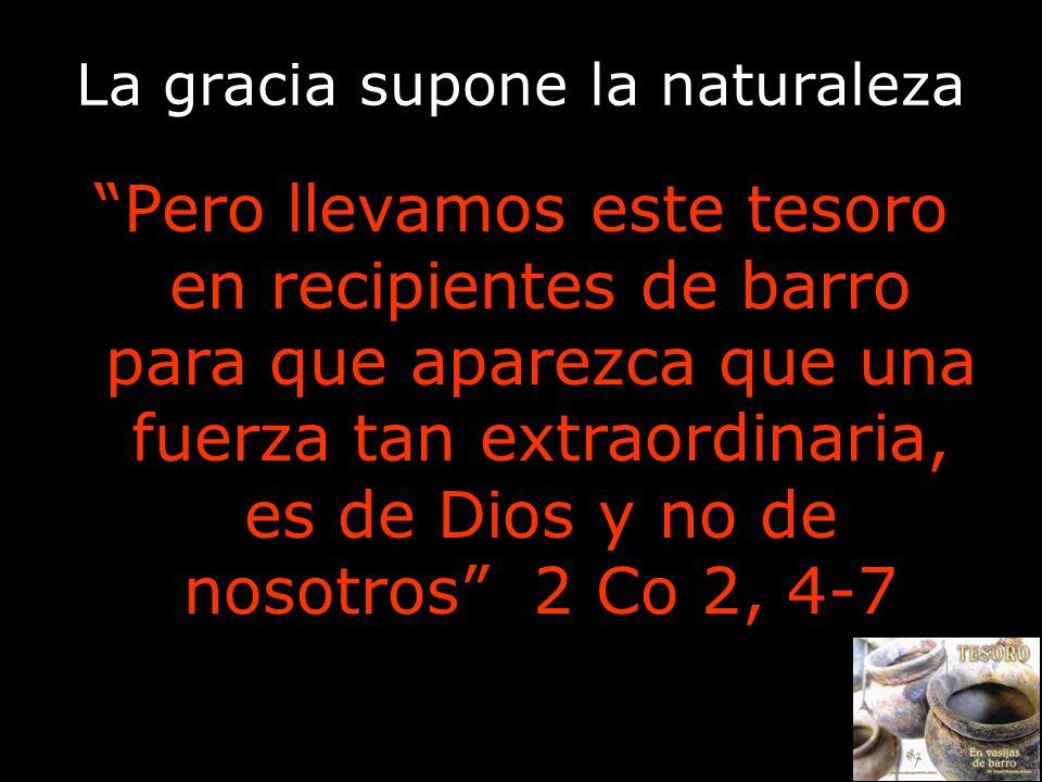 La gracia supone la naturaleza