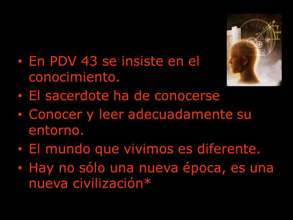 En PDV 43 se insiste en el conocimiento.
