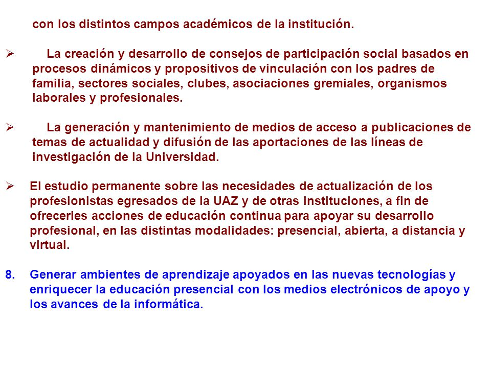 con los distintos campos académicos de la institución.