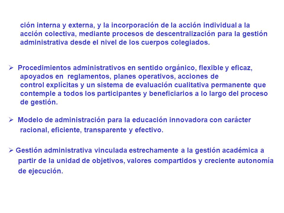 ción interna y externa, y la incorporación de la acción individual a la