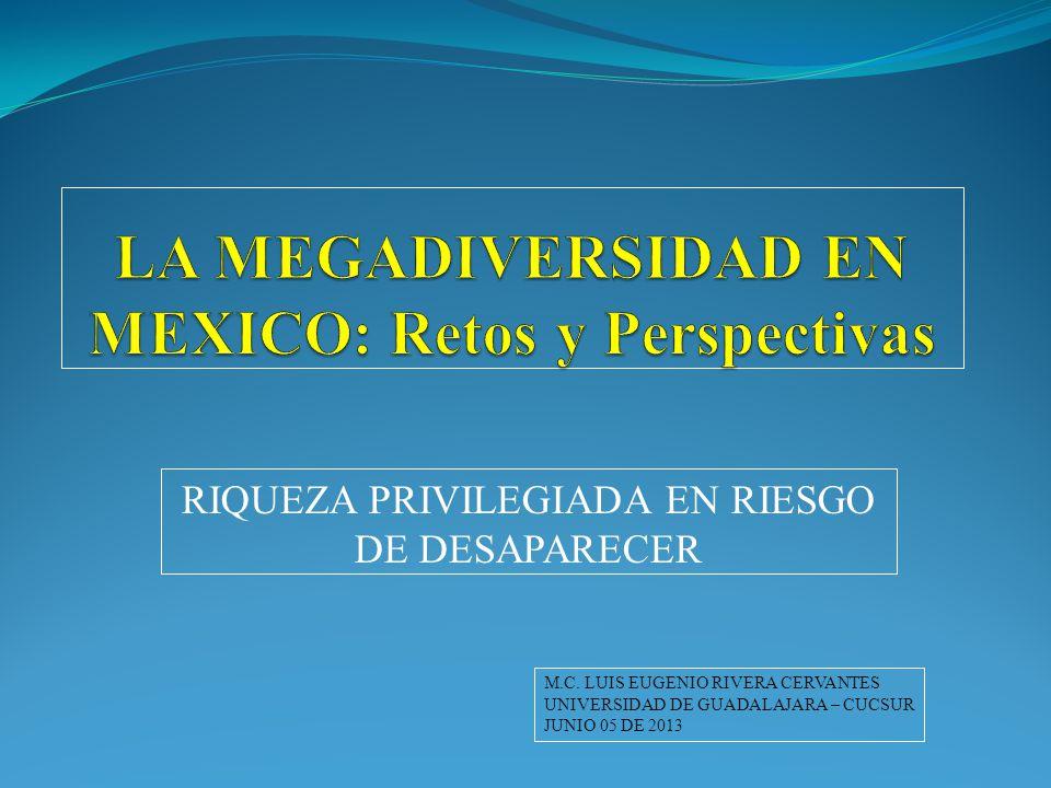 LA MEGADIVERSIDAD EN MEXICO: Retos y Perspectivas