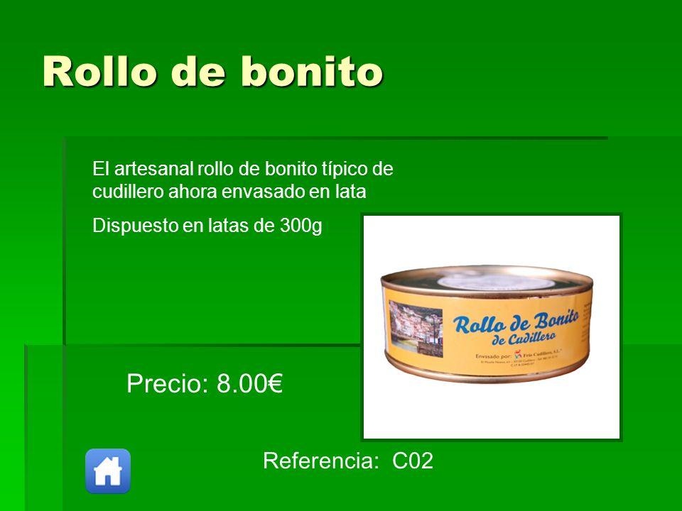 Rollo de bonito Precio: 8.00€ Referencia: C02