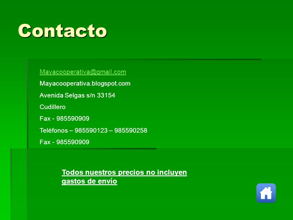 Contacto Todos nuestros precios no incluyen gastos de envío