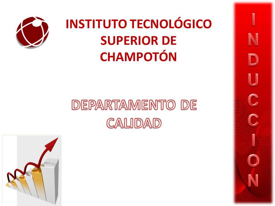 INSTITUTO TECNOLÓGICO SUPERIOR DE CHAMPOTÓN DEPARTAMENTO DE CALIDAD