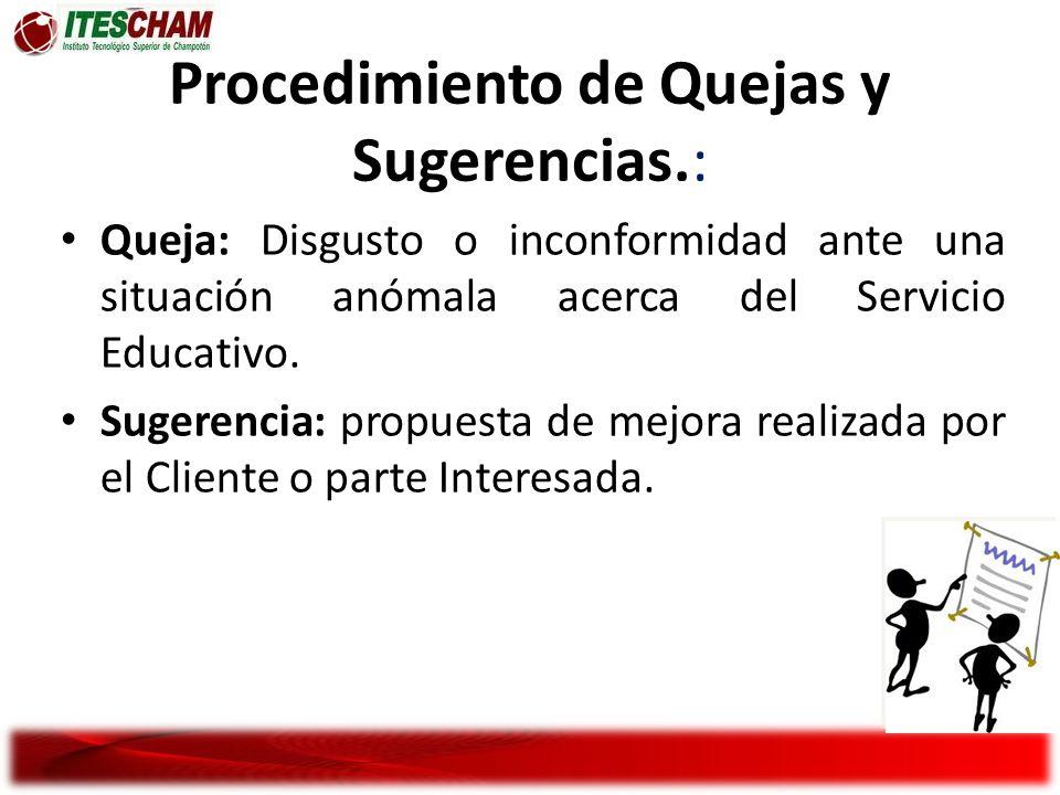 Procedimiento de Quejas y Sugerencias.: