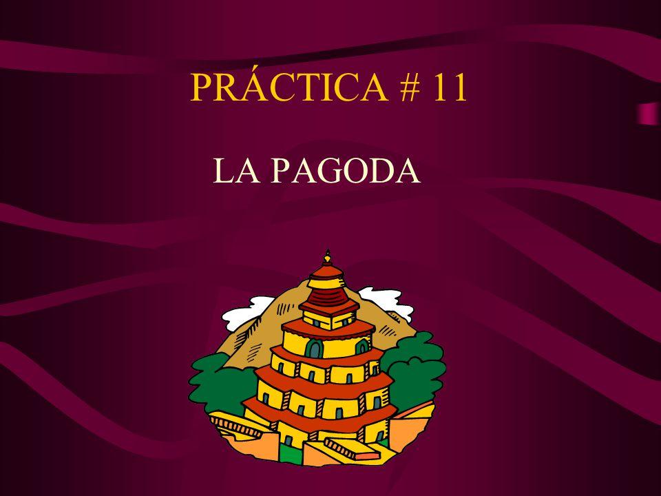 PRÁCTICA # 11 LA PAGODA