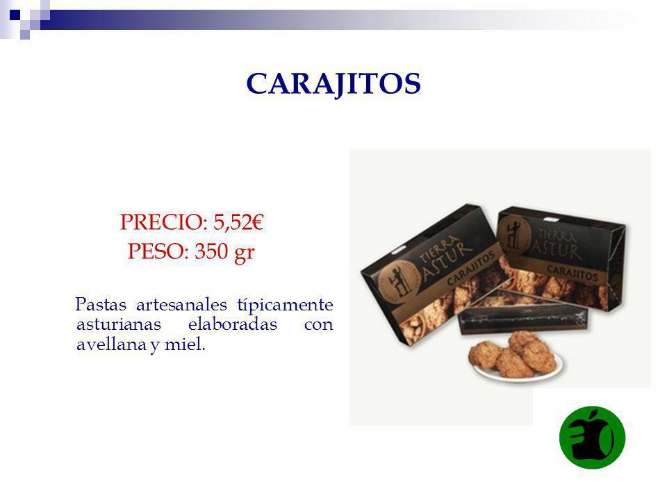CARAJITOS PRECIO: 5,52€ PESO: 350 gr