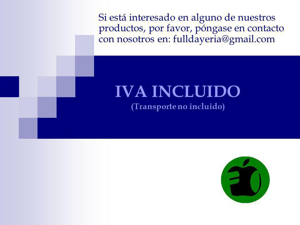 IVA INCLUIDO (Transporte no incluido)