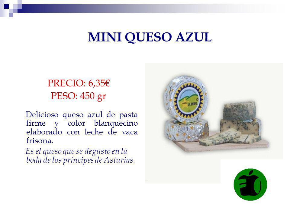 MINI QUESO AZUL PRECIO: 6,35€ PESO: 450 gr