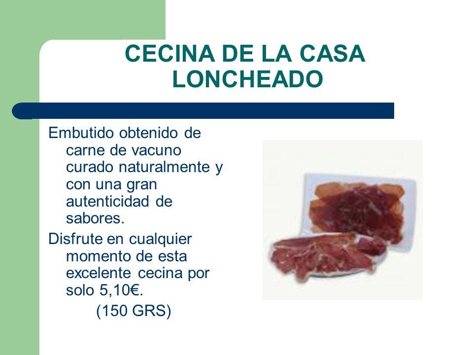 CECINA DE LA CASA LONCHEADO