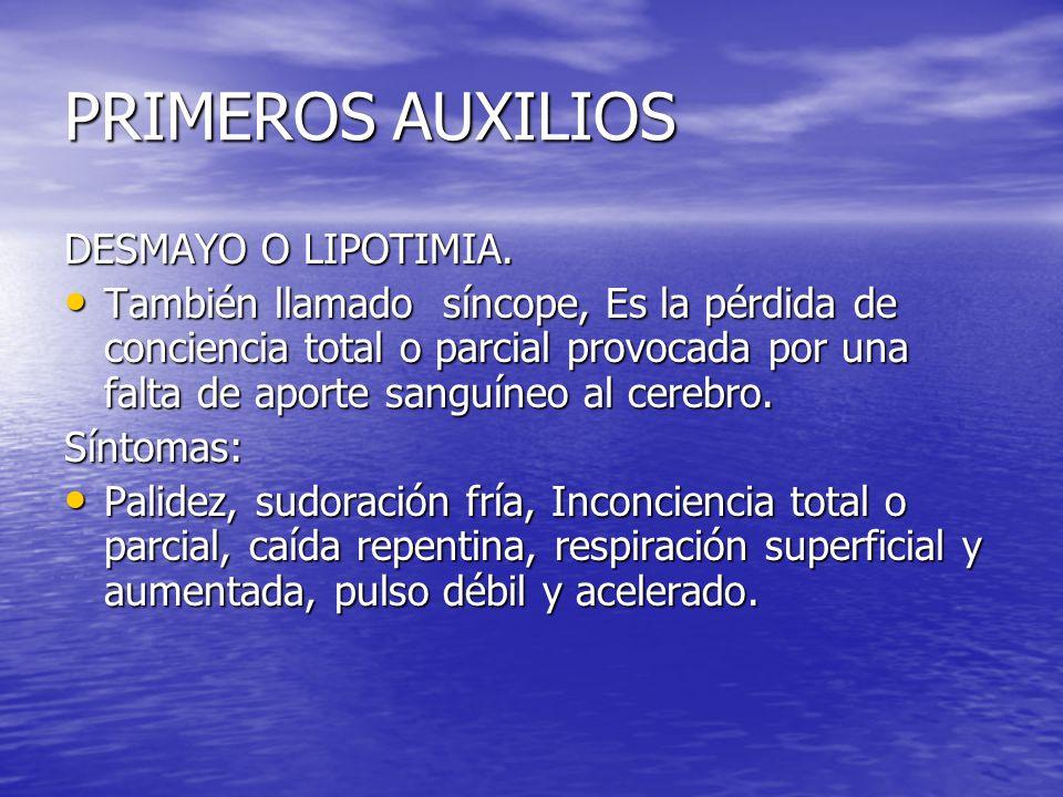 PRIMEROS AUXILIOS DESMAYO O LIPOTIMIA.