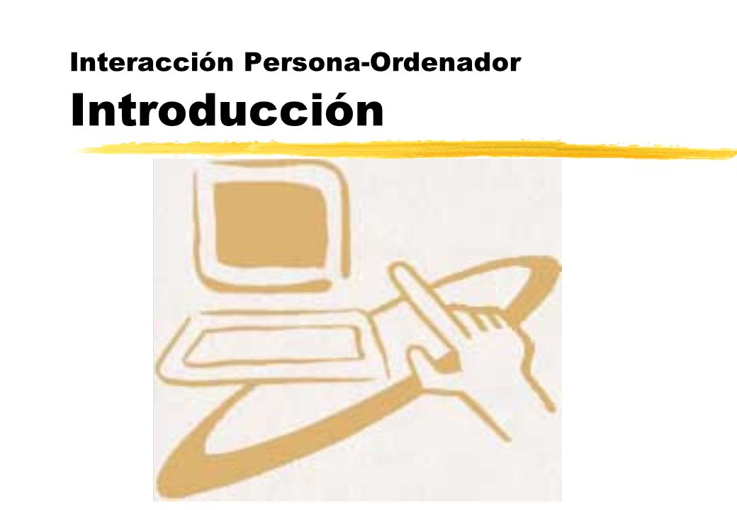 Interacción Persona-Ordenador Introducción