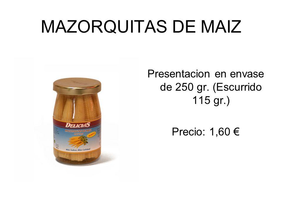 Presentacion en envase de 250 gr. (Escurrido 115 gr.)