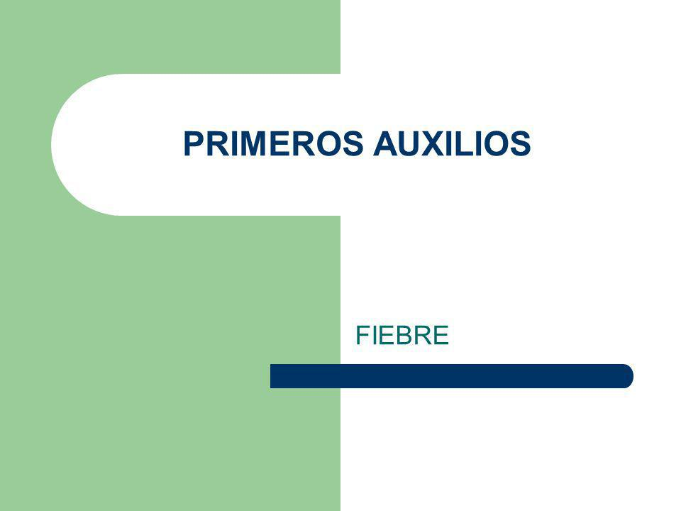 PRIMEROS AUXILIOS FIEBRE