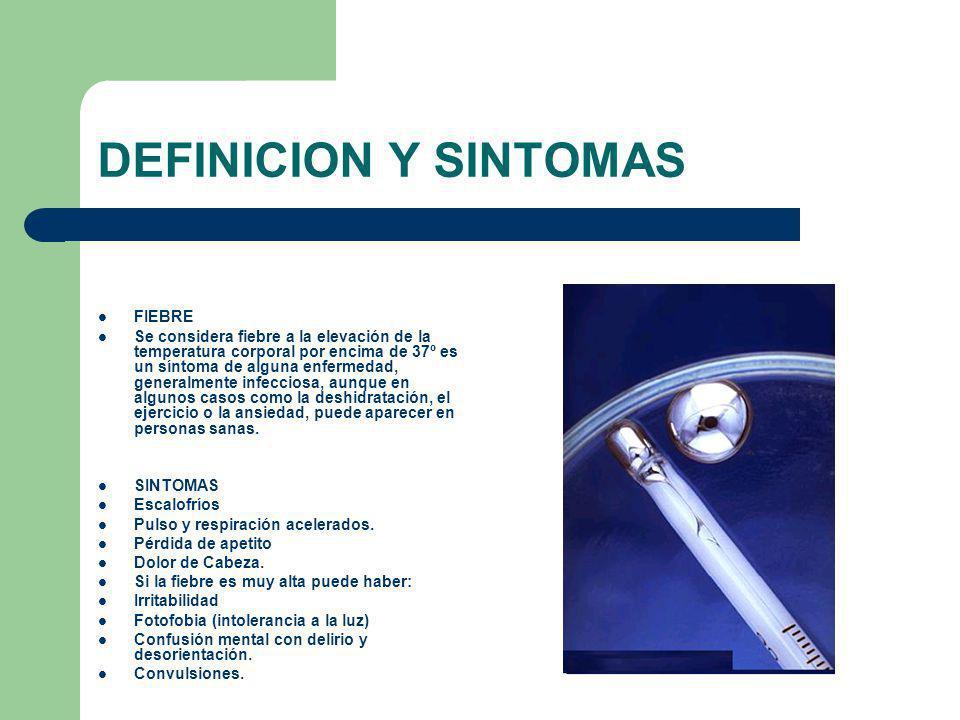 DEFINICION Y SINTOMAS FIEBRE