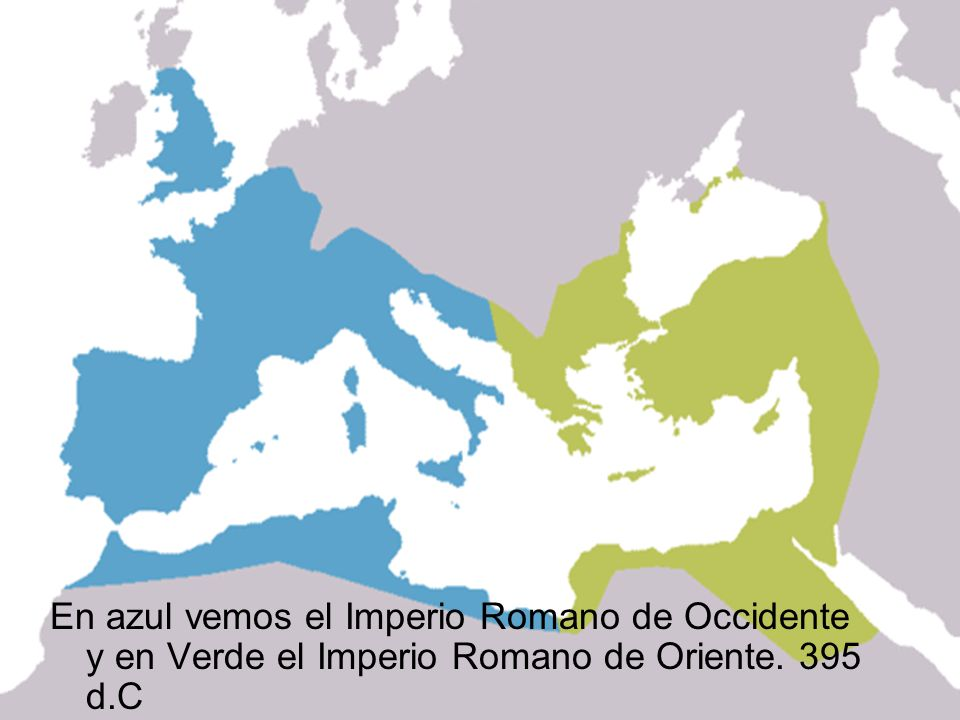 En azul vemos el Imperio Romano de Occidente y en Verde el Imperio Romano de Oriente. 395 d.C