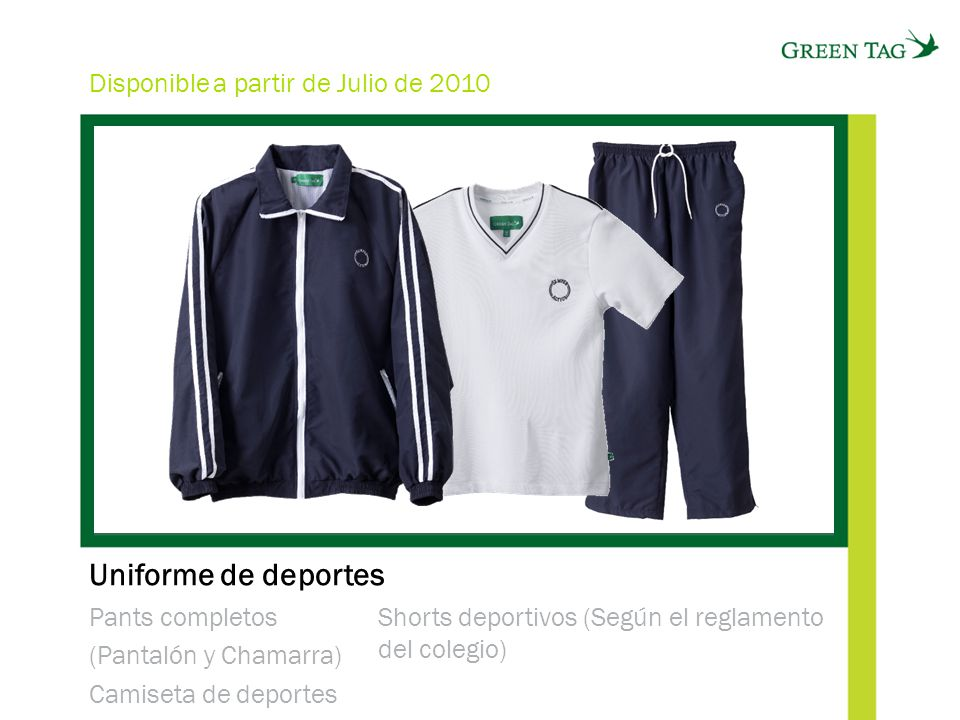 Uniforme de deportes Disponible a partir de Julio de 2010