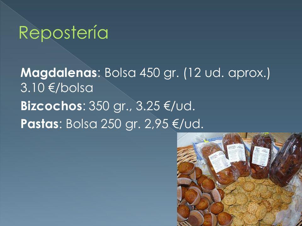 Repostería Magdalenas: Bolsa 450 gr. (12 ud. aprox.) 3.10 €/bolsa