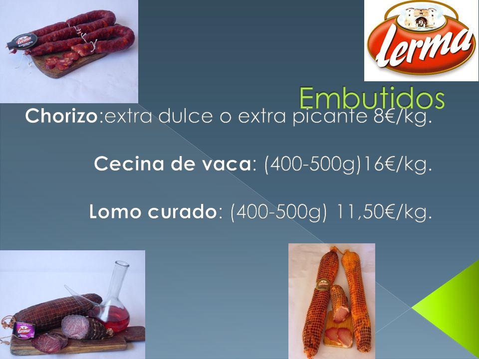 Embutidos Chorizo:extra dulce o extra picante 8€/kg.