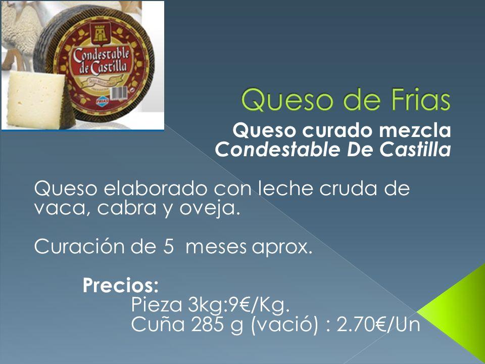 Queso de Frias Queso curado mezcla Condestable De Castilla
