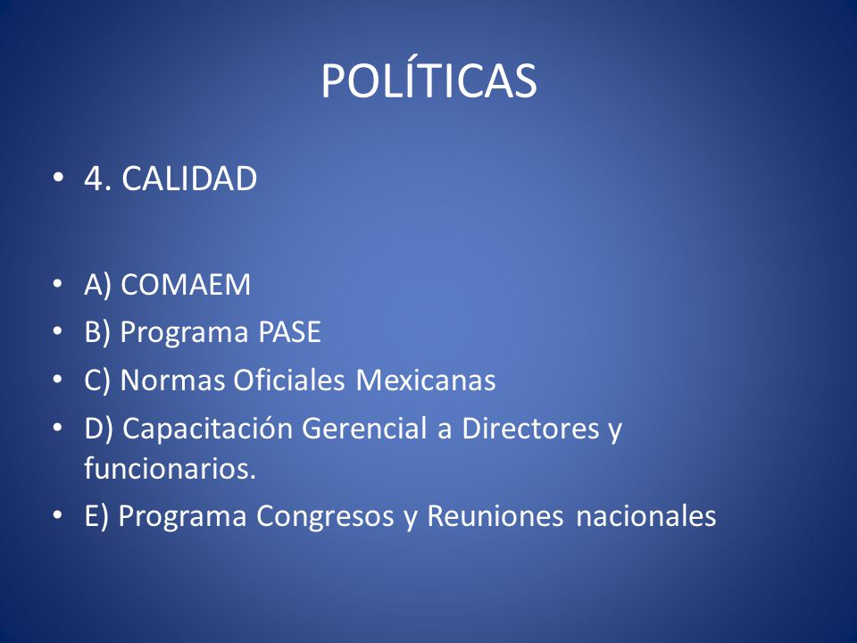 POLÍTICAS 4. CALIDAD A) COMAEM B) Programa PASE