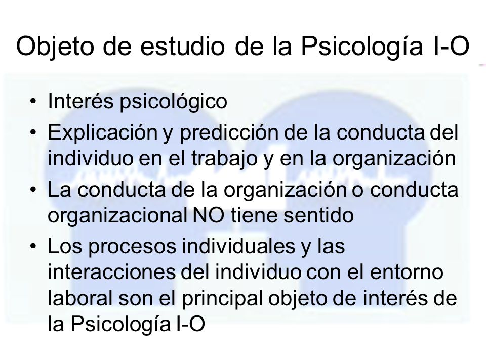 Objeto de estudio de la Psicología I-O