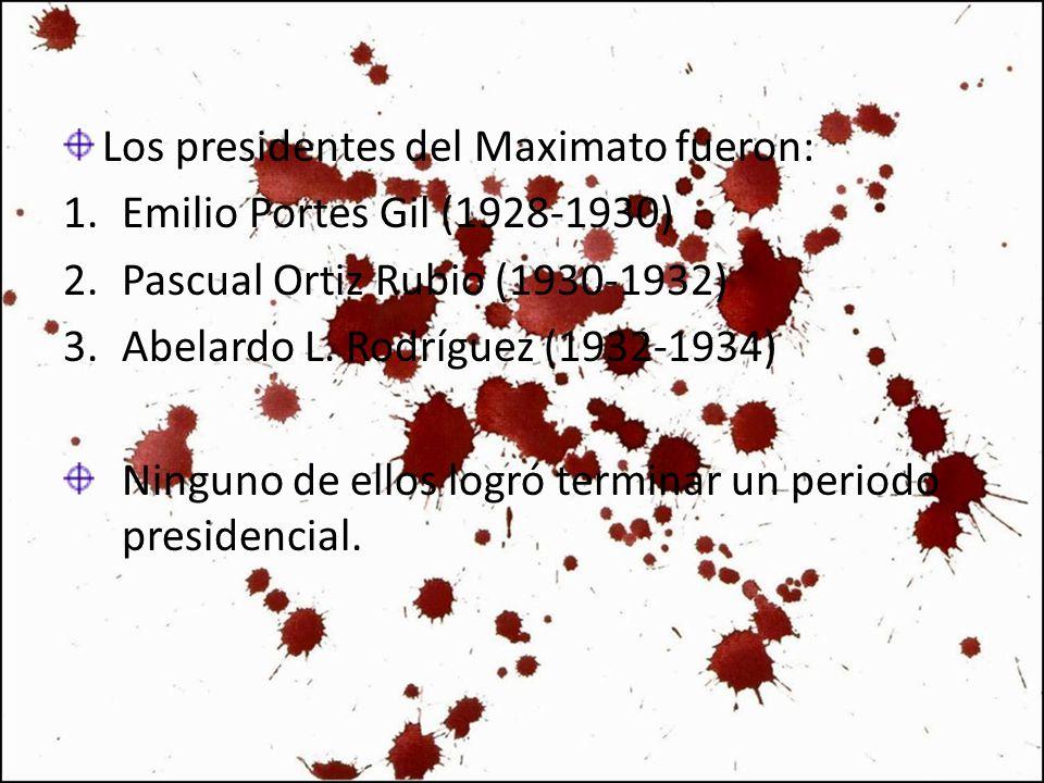 Los presidentes del Maximato fueron: