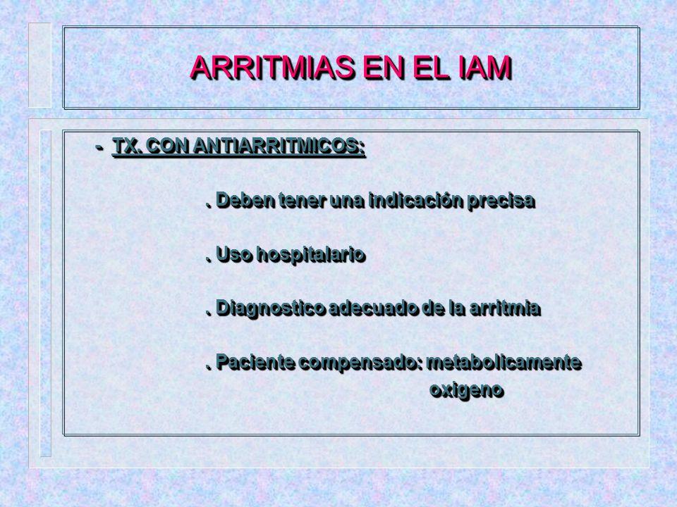 ARRITMIAS EN EL IAM - TX. CON ANTIARRITMICOS: