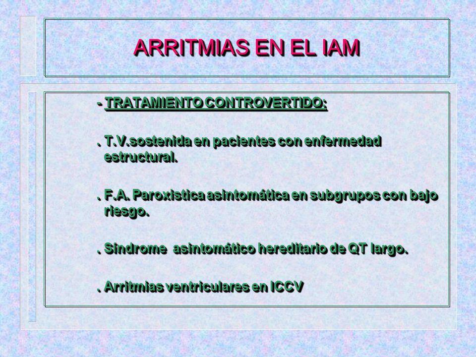 ARRITMIAS EN EL IAM - TRATAMIENTO CONTROVERTIDO: