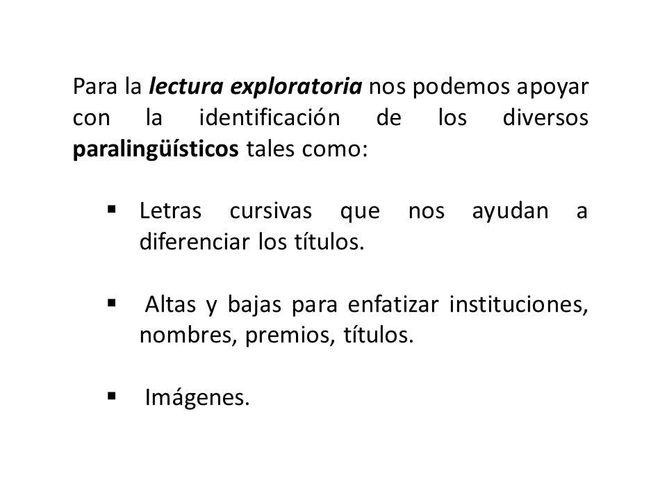 Para la lectura exploratoria nos podemos apoyar con la identificación de los diversos paralingüísticos tales como: