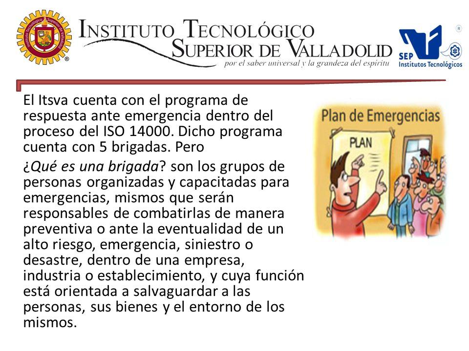 El Itsva cuenta con el programa de respuesta ante emergencia dentro del proceso del ISO 14000.
