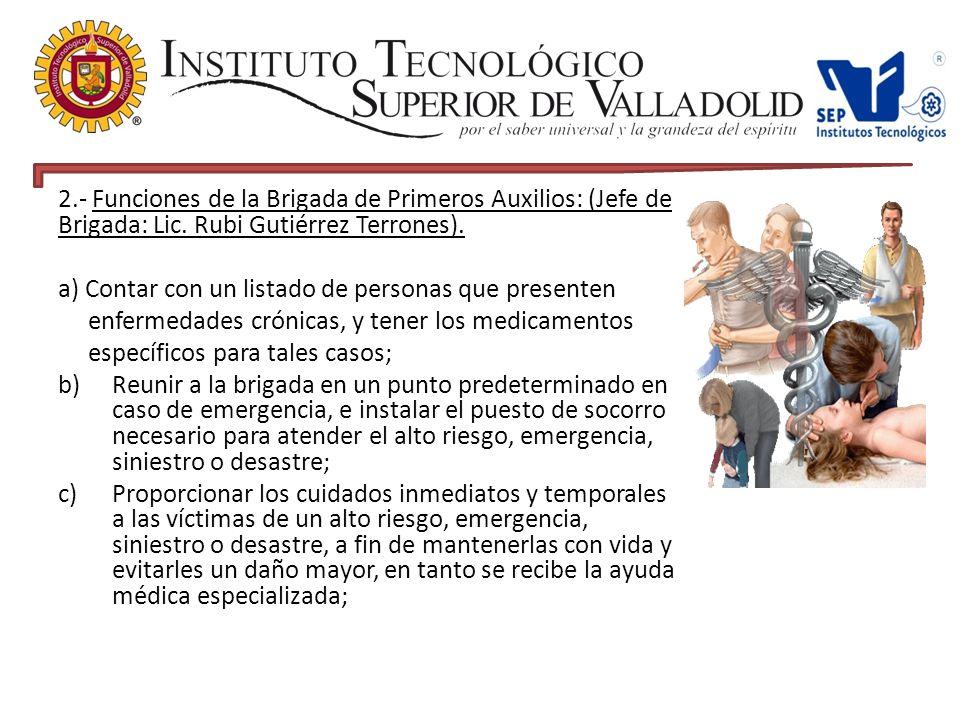 2.- Funciones de la Brigada de Primeros Auxilios: (Jefe de Brigada: Lic. Rubi Gutiérrez Terrones).