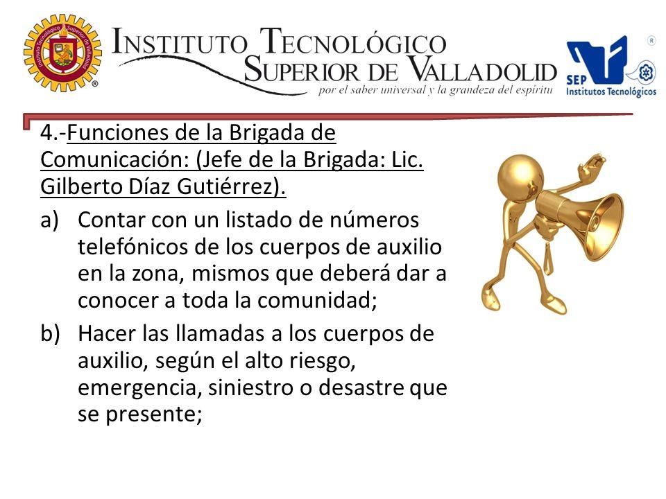 4. -Funciones de la Brigada de Comunicación: (Jefe de la Brigada: Lic