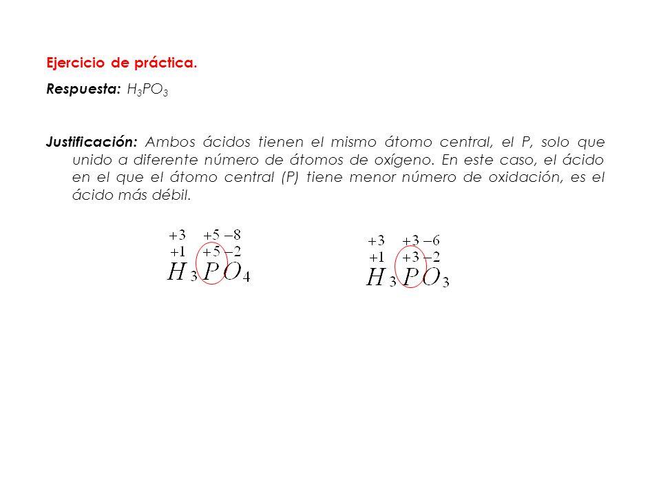 Ejercicio de práctica. Respuesta: H3PO3.