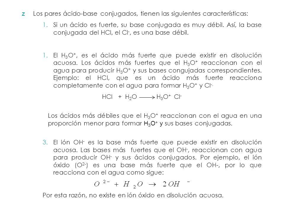 Los pares ácido-base conjugados, tienen las siguientes características: