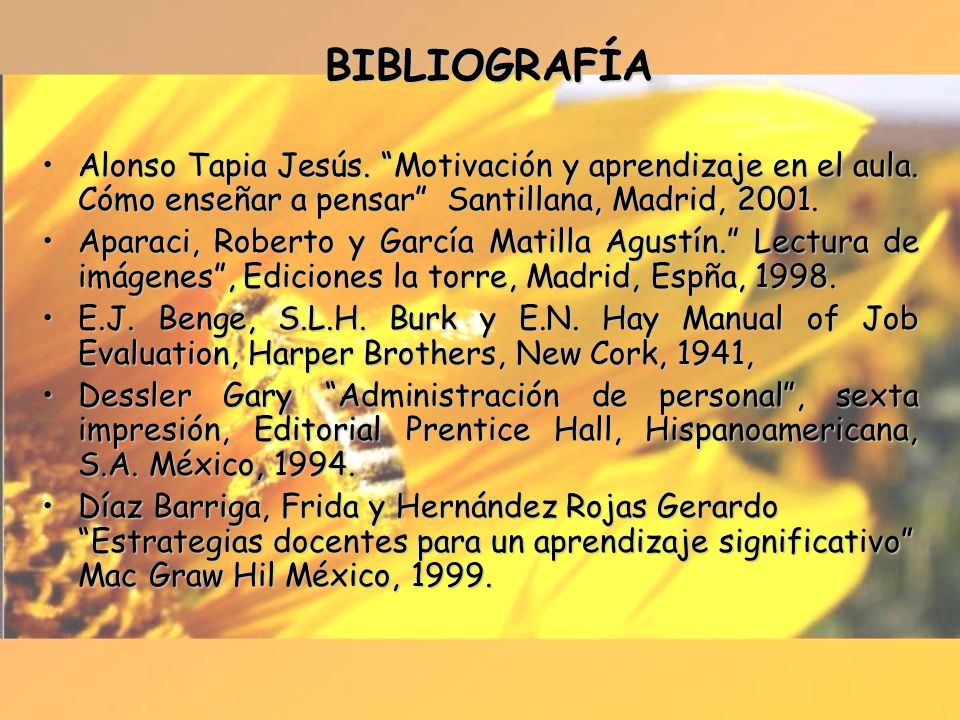 BIBLIOGRAFÍA Alonso Tapia Jesús. Motivación y aprendizaje en el aula. Cómo enseñar a pensar Santillana, Madrid, 2001.