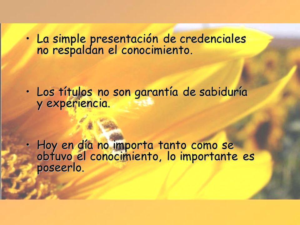 La simple presentación de credenciales no respaldan el conocimiento.