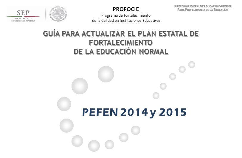 PROFOCIE Programa de Fortalecimiento. de la Calidad en Instituciones Educativas. Dirección General de Educación Superior.