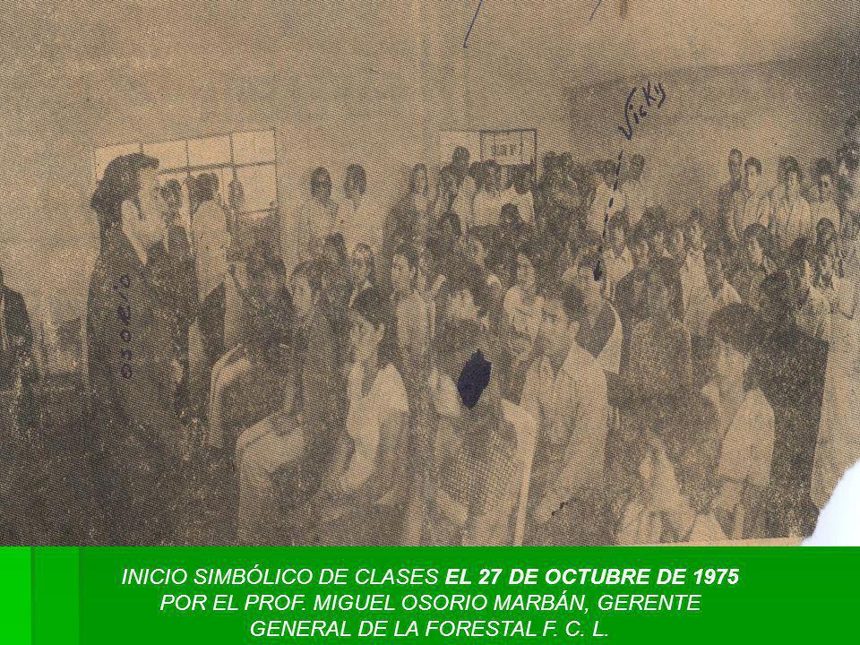 INICIO SIMBÓLICO DE CLASES EL 27 DE OCTUBRE DE 1975 POR EL PROF