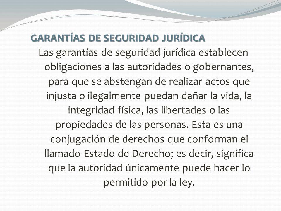 GARANTÍAS DE SEGURIDAD JURÍDICA