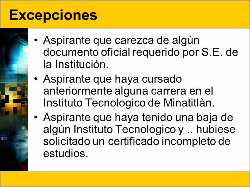 Excepciones Aspirante que carezca de algún documento oficial requerido por S.E. de la Institución.