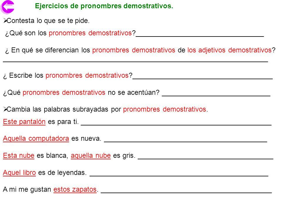 Ejercicios de pronombres demostrativos.