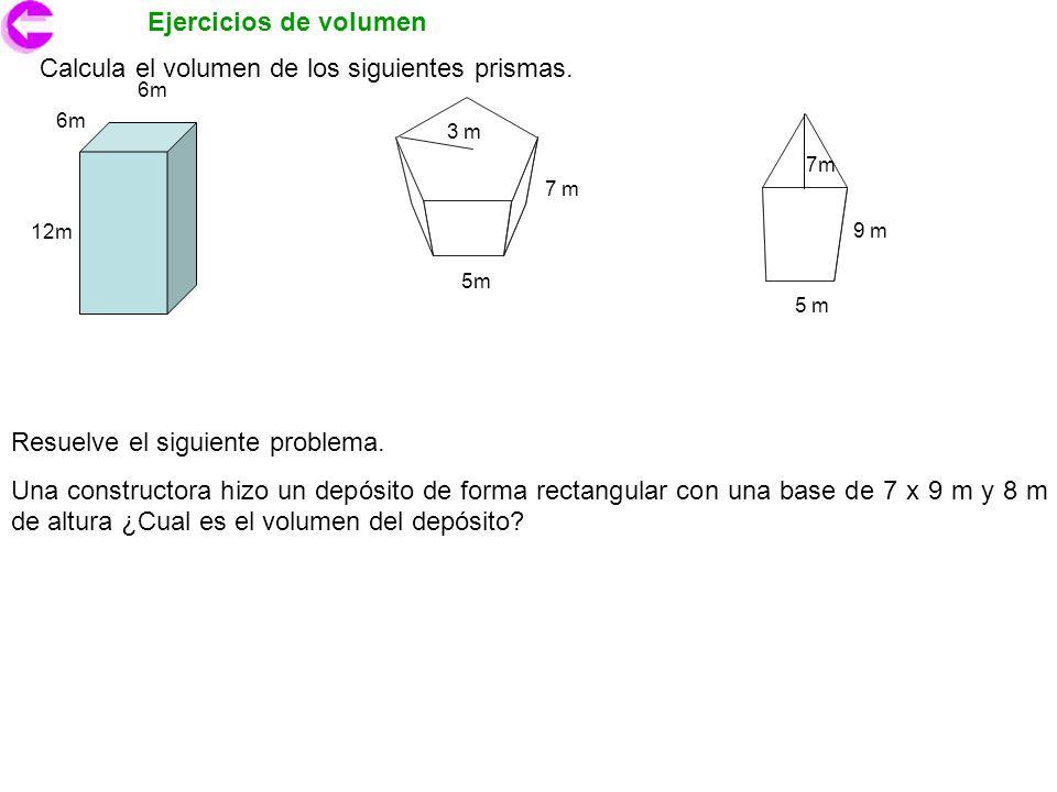 Calcula el volumen de los siguientes prismas.