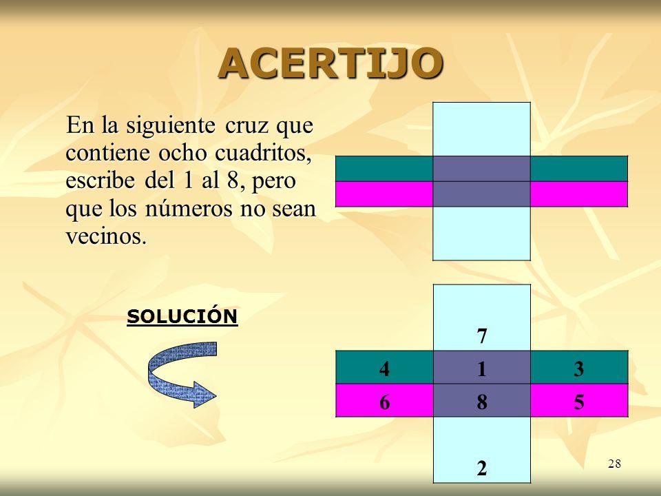 ACERTIJO En la siguiente cruz que contiene ocho cuadritos, escribe del 1 al 8, pero que los números no sean vecinos.