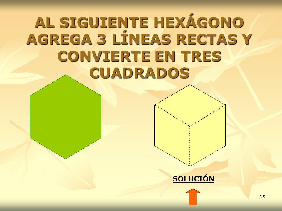 AL SIGUIENTE HEXÁGONO AGREGA 3 LÍNEAS RECTAS Y CONVIERTE EN TRES CUADRADOS